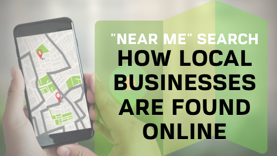"""""""Near Me"""" Search: How Local Businesses are Found Online"""
